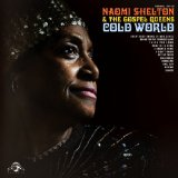 Cold World Lyrics Naomi Shelton & the Gospel Queens