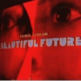 Beautiful Future Lyrics Primal Scream