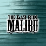 Malibu Lyrics The Last Ride