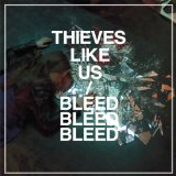 Bleed Bleed Bleed Lyrics Thieves Like Us
