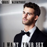 I Want Your Sex (Single) Lyrics Chris Salvatore