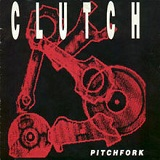 Pitchfork (EP) Lyrics Clutch
