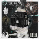 Time Will Heal Our Senses Lyrics Di-rect