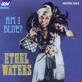 Am I Blue Lyrics Ethel Waters