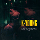 Lay You Down (EP) Lyrics K-Young
