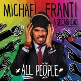 All People Lyrics Michael Franti & Spearhead