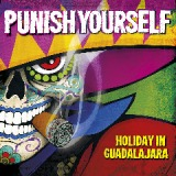 Holiday In Guadalajara Lyrics Punish Yourself
