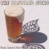 Blood, Sweat & Beers Lyrics The Bastard Suns