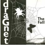 Dragnet Lyrics The Fall