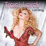 Last Drag (Single) Lyrics Traci Lords