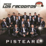 Pistearé Lyrics Banda Los Recoditos