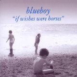 If Wishes Were Horses Lyrics Blueboy