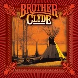 Brother Clyde Lyrics Brother Clyde