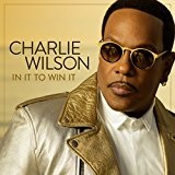 In It to Win It Lyrics Charlie Wilson