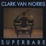 Superbabe Lyrics Clark Van Norris