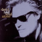 Soul Alone Lyrics Daryl Hall