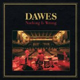 Nothing Is Wrong Lyrics Dawes