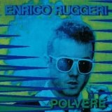 Polvere Lyrics Enrico Ruggeri