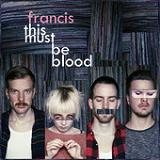 This Must Be Blood (EP) Lyrics Francis
