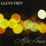 After Hours Lyrics Glenn Frey