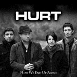 How We End Up Alone (Single) Lyrics Hurt