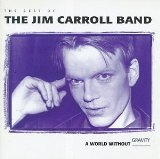 Best Of Lyrics Jim Carroll Band