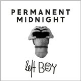 Permanent Midnight Lyrics Left Boy
