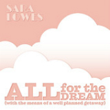 All For the Dream (With the Means of a Well Planned Getaway) [EP] Lyrics Sara Lowes