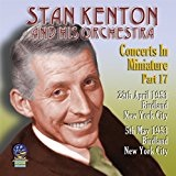 Concerts in Miniature Part 17 Lyrics Stan Kenton