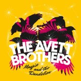 Magpie and the Dandelion Lyrics The Avett Brothers