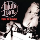 Fight To Survive Lyrics White Lion