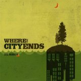 Where the City Ends Lyrics Del Barber