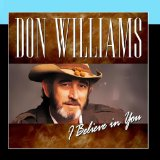 I Believe In You Lyrics Don Williams