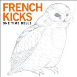 One Time Bells Lyrics French Kicks
