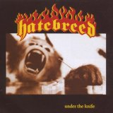Under The Knife Lyrics Hatebreed