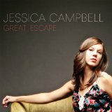 Great Escape Lyrics Jessica Campbell