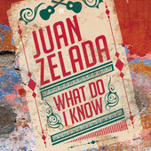 What Do I Know (Single) Lyrics Juan Zelada
