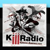 Good Americans Lyrics Killradio
