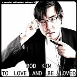 To Love And Be Loved Lyrics Rod Kim