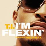 I'm Flexin' (Single) Lyrics T.I.