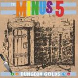 Dungeon Golds Lyrics The Minus 5