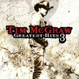 Greatest Hits Vol 3 Lyrics Tim McGraw