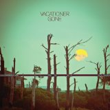 Gone Lyrics Vacationer