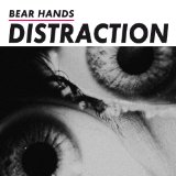 Distraction Lyrics Bear Hands
