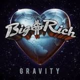 Gravity Lyrics Big & Rich