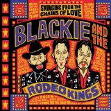 Swinging from the Chains of Love Lyrics Blackie & The Rodeo Kings