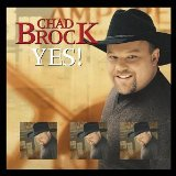 Yes! Lyrics Chad Brock