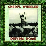 Driving Home Lyrics Cheryl Wheeler