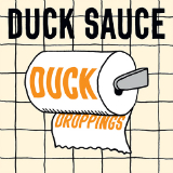 Duck Droppings (EP) Lyrics Duck Sauce