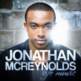 Life Music Lyrics Jonathan McReynolds